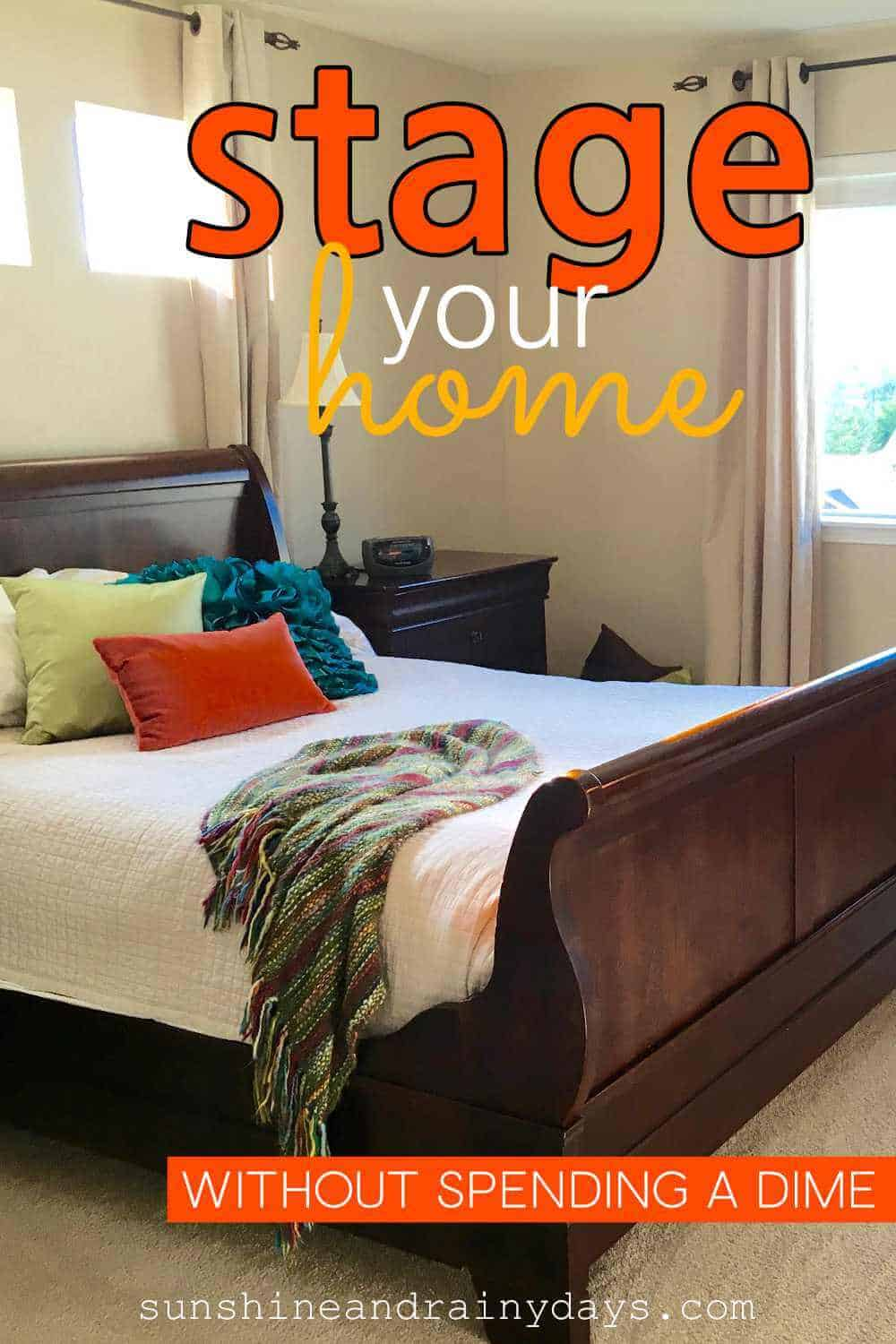 Bedroom with the words: Stage Your Home Without Spending A Dime