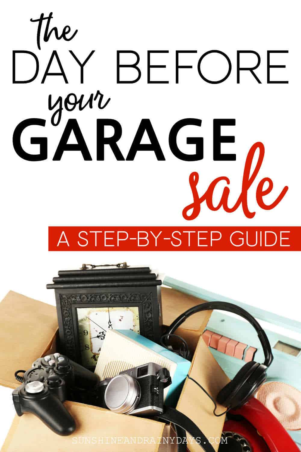 Garage Sale items in a box with the words: The Day Before Your Garage Sale