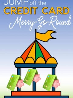 How to jump off the credit card merry-go-round.