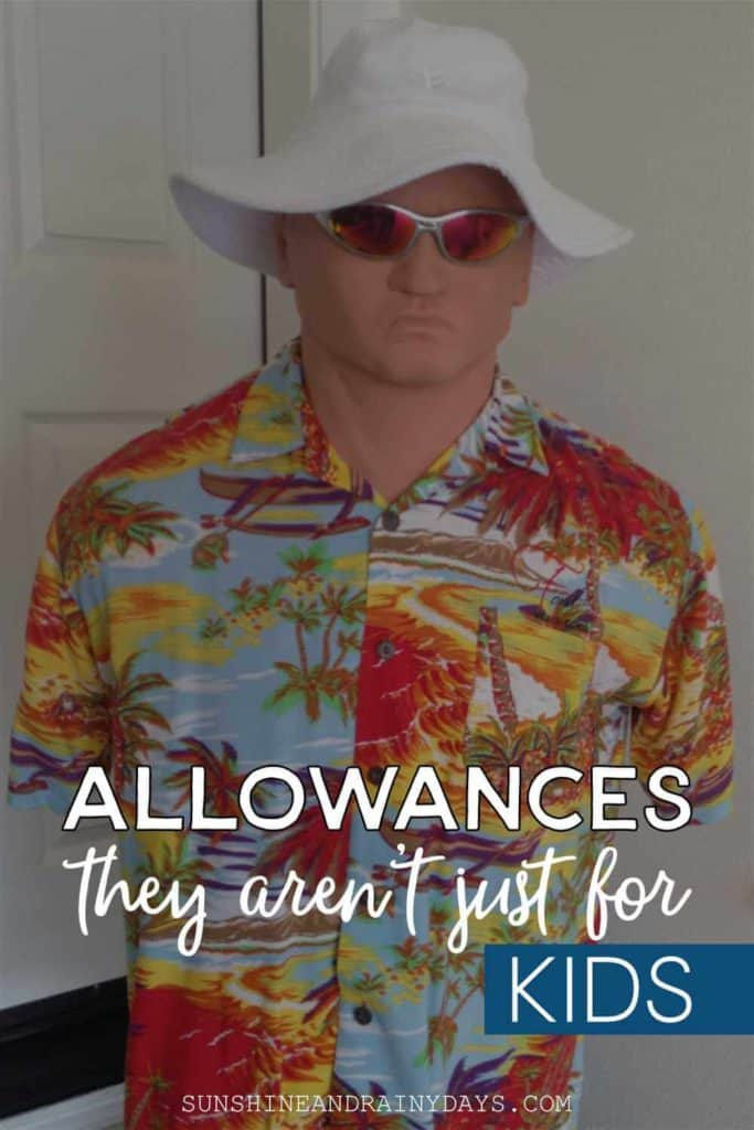 Allowances - they aren't just for kids!